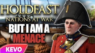 Holdfast Nations At War but I am a menace