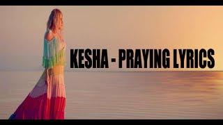 download lagu Kesha - Praying Lyrics gratis