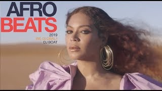 BEYONCÉ WIZKID - AFROBEATS 2019 VIDEO MIX (DAVIDO | BURNA BOY | MR  EAZI | TIWA SAVAGE | TEKNO)