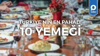 Türkiye'nin En Pahalı 10 Yemeği