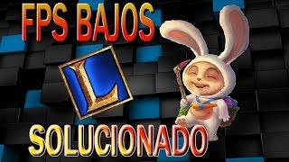 SOLUCION FPS BAJOS EN LOL /Y CON BUENA GRAFICA