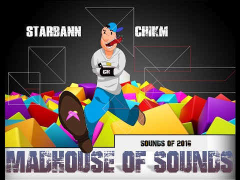 STARBANN AND CHIKM PRESENT (MADHOUSE OF SOUNDS)