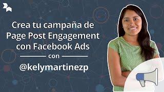 Crea tu campaña de Page Post Engagement con Facebook Ads con @kelymartinezp