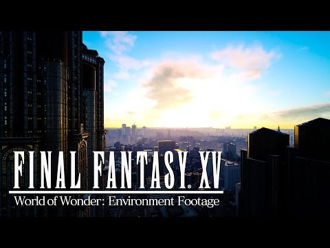 Final Fantasy XV - World of Wonder Environment Trailer