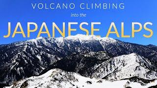 I climbed a volcano - Into the Japanese Alps: Kamikochi (上高地), Nagano (長野県) (4k Drone shots)
