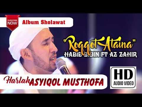 3 Roqqot ataina - Habib Bidin ft Az Zahir All Star HARLAH ASYIQOL MUSTOFA 2017