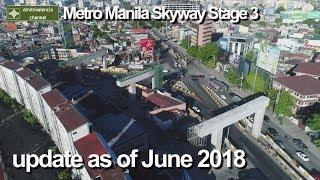 Metro Manila Skyway Stage 3 Update as of June 2018