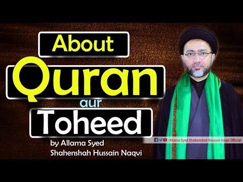 About Quran Aur Toheed by Allama Syed Shahenshah Hussain Naqvi