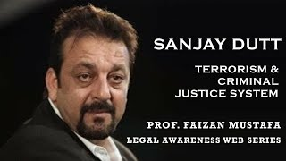 Sanjay Dutt,Terrorism and Criminal Justice System | Prof. Faizan Mustafa