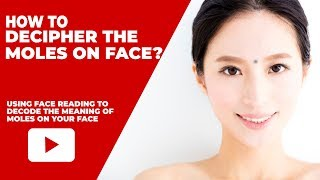 Chinese Reading Meaning Of The Moles On Your Face | Facial Mole Reading Physiognomy