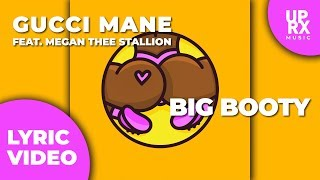 Gucci Mane f. Megan Thee Stallion  (LYRICS) - Big Booty - Uproxx Music