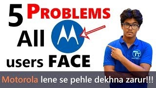 5 PROBLEMS Motorola Users FACE! Moto PUBLIC Opinions! Watch Before Buying any Moto Phone! [Hindi]