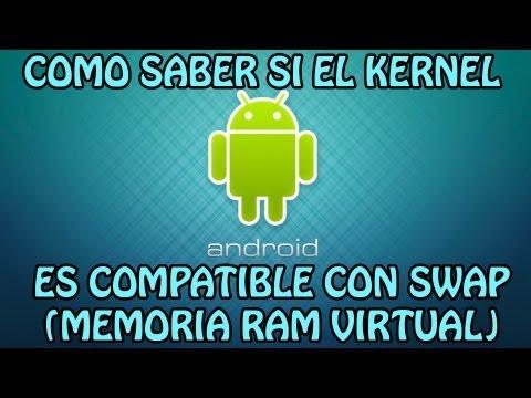 Como saber si el kernel de mi Android es compatible con SWAP (Memoria RAM Virtual)