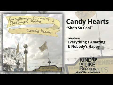 Candy Hearts - Shes So Cool