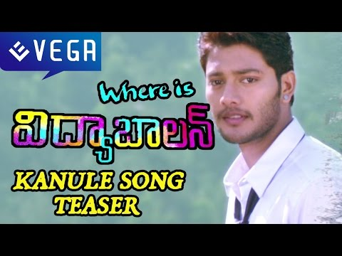 Where Is Vidya Balan Movie : Kanule Song Teaser : Latest Telugu Movie 2015