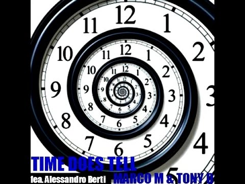 (THE VIDEO) TIME DOES TELL by MARCO M&TONY D feat Alessandro Berti