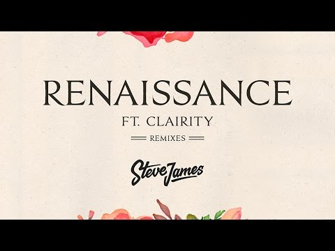 Steve James Renaissance ft. Clairity music videos 2016