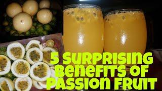 5 Surprising Benefits of Passion Fruit