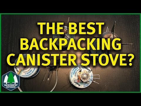 Best Stove For Backpacking?   Canister Stoves Compared!