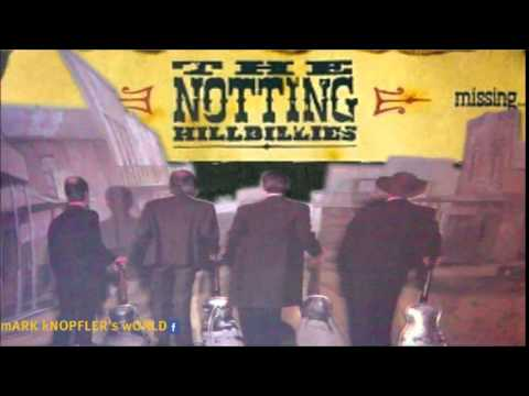 The Notting Hillbillies - WILL YOU MISS ME - Missing...Presumed Having a Good Time