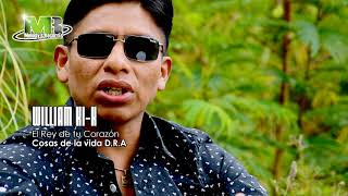 WILLIAM KI-K   Cosas de la Vida D.R.A. ( VIDEO OFICIAL)