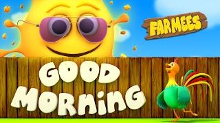 Good Morning Song | Nursery Rhymes | Kids Songs | Baby Rhymes | Childrens Videos by Farmees