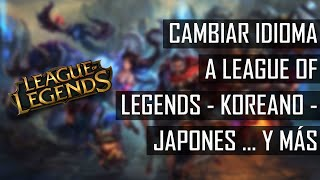 CAMBIAR VOCES & IDIOMA a League of Legends | [LVOC] - ABRIL - ACTUALIZADO | 2016