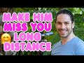 Download How To Make Him Miss You Long Distance - These 6 Things Make Him CRAVE You! in Mp3, Mp4 and 3GP
