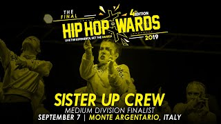 SISTER UP CREW (ITA) - Medium Division | Hip Hop Awards 2019 The Final