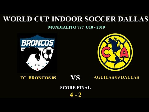 BRONCOS 09 vs AMERICA 09 TARRANT (4-2) WORLD CUP INDOOR SOCCER DALLAS 7V7 MUNDIALITO CUP