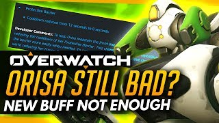 Overwatch | The Problem With The Orisa Change  -New Buff Not Enough?