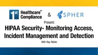HIPAA Security- Monitoring Access, Incident Management and Detection