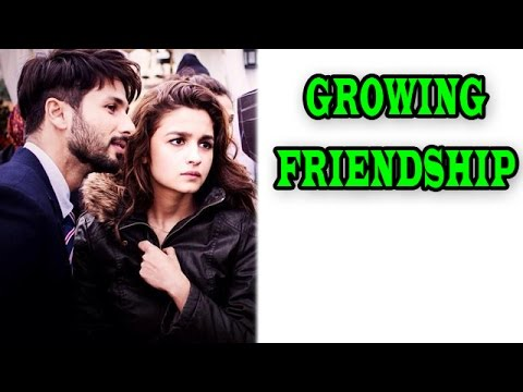 Shahid Kapoor and Alia Bhatt's growing friendship | EXCLUSIVE