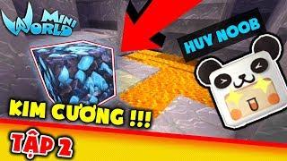 Mini World : Block Art Tập 2 * ĐI ĐÀO HANG VÀ CÁI KẾT !!! * HUY NOOB MINI WORLD