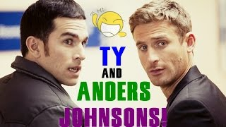 Ty & Anders Johnsons || But at least I