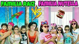 FAMÍLIA RAIZ VS FAMÍLIA NUTELLA