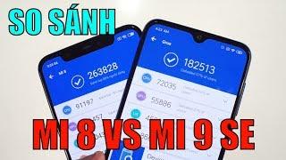 So sánh Xiaomi Mi 9 SE với Xiaomi Mi 8 : Hiệu năng cách biệt
