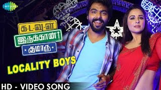Locality Boy Video Song HD Kadavul Irukaan Kumaru | GV Prakash Kumar, Mandy Takhar