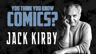 Jack Kirby - You Think You Know Comics?
