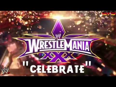 2014: Wwe Wrestlemania 30 (xxx) - Main Theme Song - celebrate [download] [hd] video