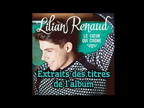 Lilian Renaud - Le coeur qui cogne - Extraits de lAlbum