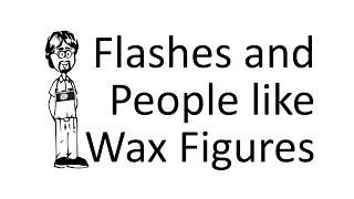 My Flash Makes People Look like Wax.