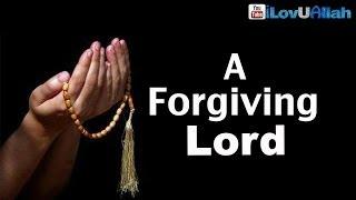A Forgiving Lord, Allah (swt)| Inspiring Reminder