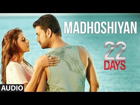 Madhoshiyan Audio Song | 22 Days | Rahul Dev, Shiivam Tiwari, Sophia Singh