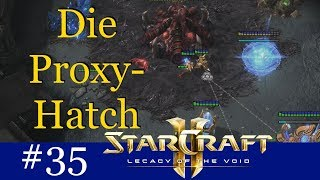 Die Proxy-Hatch - Starcraft 2 Challenge: In X Folgen in die Masterleauge #35 [Deutsch | German]