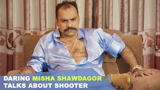 Daring Misha Shawdagor talks about Shooter | Misha Shawdagor | Shakib Khan | Shooter