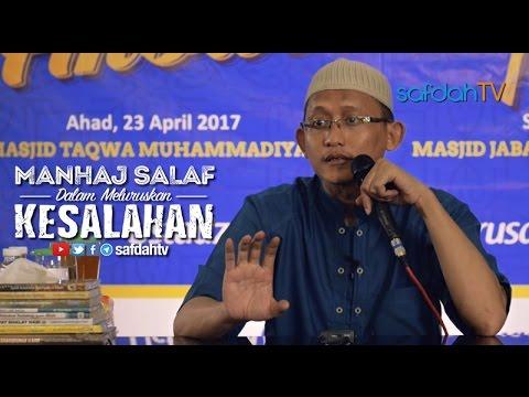 Kajian Ilmiah: Manhaj Salaf Dalam Meluruskan Kesalahan - Ustadz Badru Salam, Lc