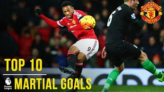 Anthony Martial | Top 10 Premier League Goals | Manchester United