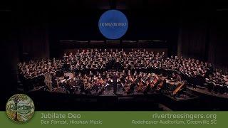 Jubilate Deo – Dan Forrest – COMPLETE – Rivertree Singers & Friends