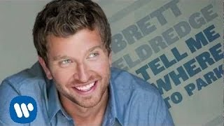 Brett Eldredge - Tell Me Where To Park